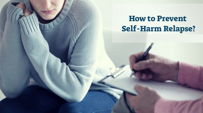 How to Prevent Self-Harm Relapse_
